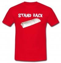 Stand Back Burrito Tee